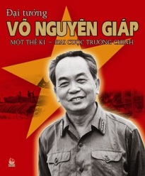Vo Nguyen Giap, military architect of the victories over the French and American imperialists