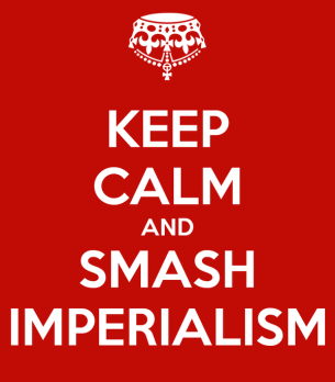 keep-calm-and-smash-imperialism-3